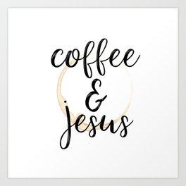 Coffee and Jesus Art Print