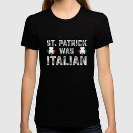 St. Patrick Was Italian Flag Irish Clover St. Pattys T-shirt