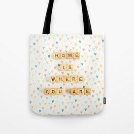 Home is Where You Are Tote Bag