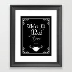 Alice In Wonderland We're All Mad Here Framed Art Print