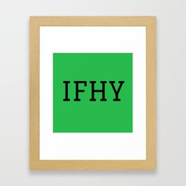 IFHY Framed Art Print