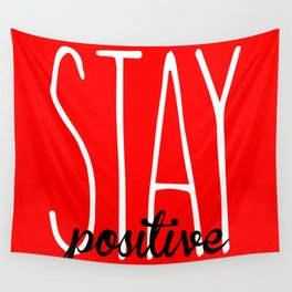 Stay Positive  Wall Tapestry