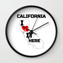 California i love it here Wall Clock