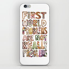 First World Problems *variation iPhone Skin