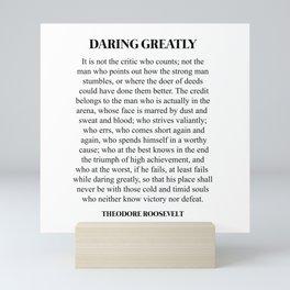 Daring Greatly, Theodore Roosevelt, Quote Mini Art Print
