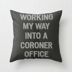 The Coroner Office Throw Pillow
