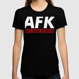 Away from Keyboard AFK Computer Gaming Art  T-shirt