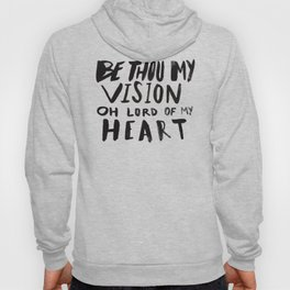 Be Thou My Vision Hoody