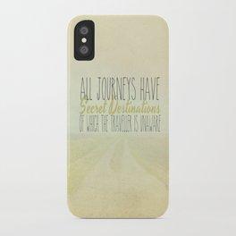All Journeys Have Secret Destinations  iPhone Case