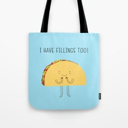 I have fillings too! Tote Bag
