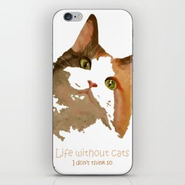 Life Without Cats iPhone Skin