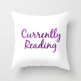 CURRENTLY READING purple with smoke Throw Pillow