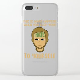 Biggest and Shiniest Forehead Tshirt design Dont keep your thoughts Clear iPhone Case