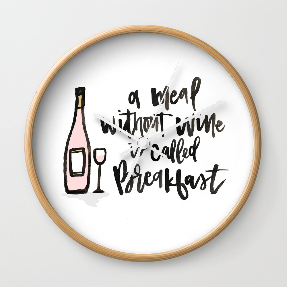 A Meal Without Wine Is Called Breakfast Wall Clock by Kvdesignstudio CLK8028313