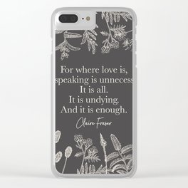For where love is... Claire Fraser. Clear iPhone Case