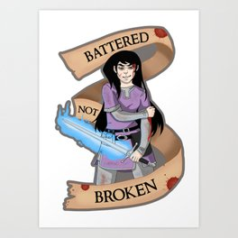 Battered Not Broken v.2 Art Print