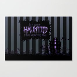 Be it ever so Haunted, there's no place like Home - Dark Gray Canvas Print