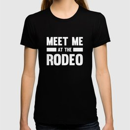 Meet Me At The Rodeo Country T-Shirt T-shirt