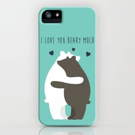 I Love You Beary Much iPhone Case