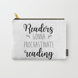 Readers Gonna Procrastinate Reading Carry-All Pouch