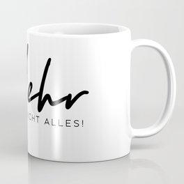 Mehr ist nicht alles Coffee Mug