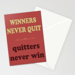 Winners Never Quit Quitters Never Win Stationery Cards