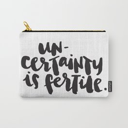 Uncertainty Is Fertile Carry-All Pouch