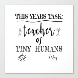 Today's Goal Keep the Tiny Humans Alive Today Funny Canvas Print
