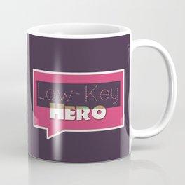 Low-Key Hero Coffee Mug