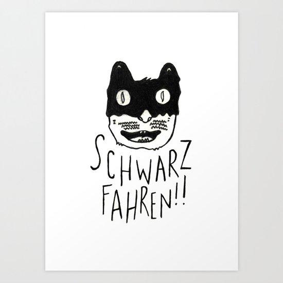 Schwarzfahren!! Art Print