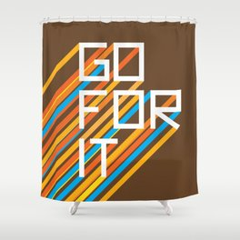 70s Go For It Shower Curtain
