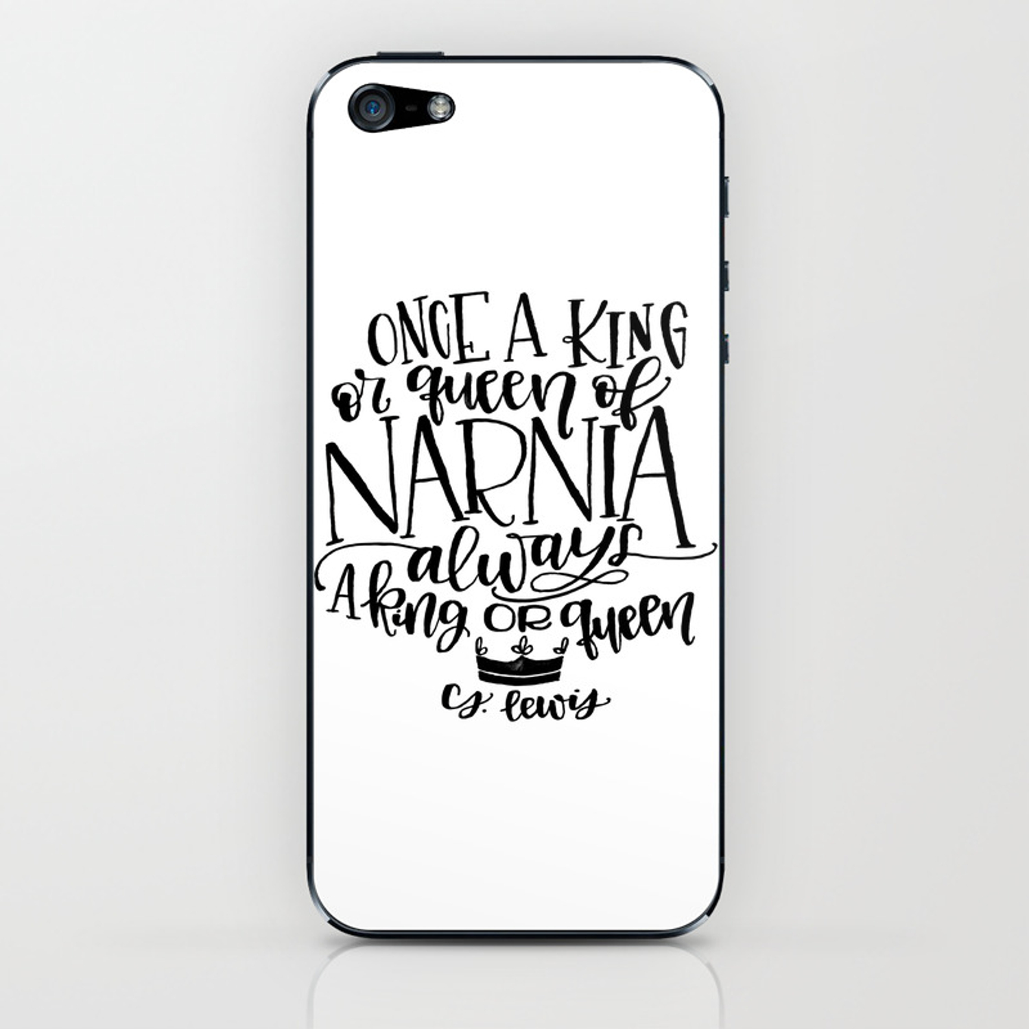 Once a King or Queen of Narnia, Always a King or Queen - C.S. Lewis Quote  iPhone Skin by minipress