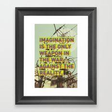 IMAGINATION IS THE ONLY WEAPON Framed Art Print