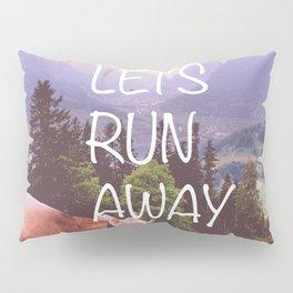 Lets Run Away Pillow Sham