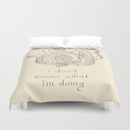I don't know what I'm doing Duvet Cover