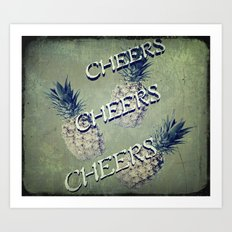 Cheers Pineapples Art Print