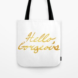Hello, Gorgeous Gold Tote Bag