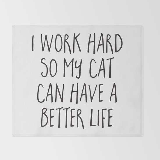 Cat Better Life Funny Quote by envyart