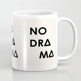 No Drama Coffee Mug