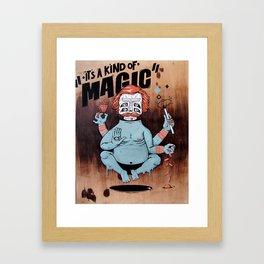 it´s a kind of magic! Framed Art Print