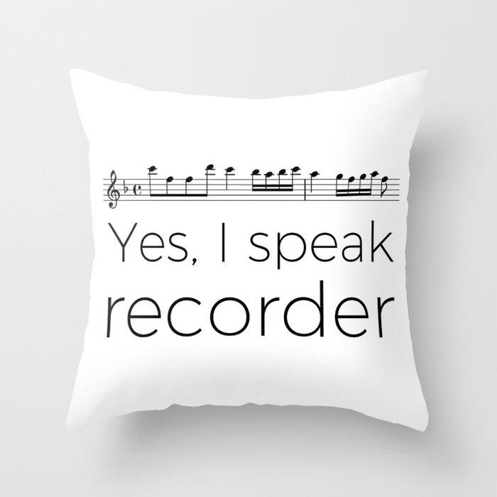I speak recorder Throw Pillow