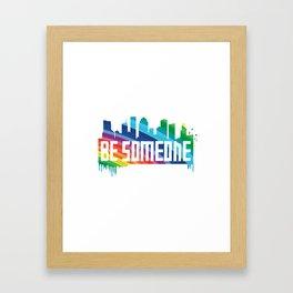 Be Someone - HTX - Rainbow Framed Art Print
