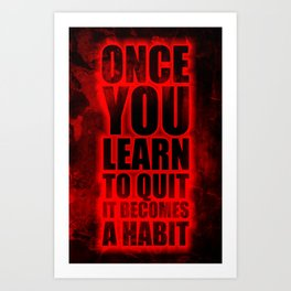 Lab No. 4 - Once You Learn To Quit It Becomes A Habit Gym Inspirational Quotes Poster Art Print