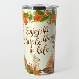 Enjoy The Simple Things In Life Travel Mug