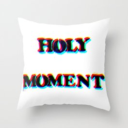 HOLY MOMENT Throw Pillow