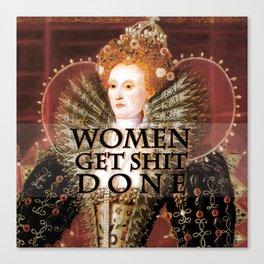 Women get shit done Canvas Print