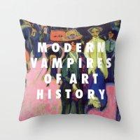 modern vampires of art history Throw Pillows featuring Modern Vampires by Modern Vampires of Art History