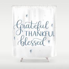 Grateful Thankful Blessed Shower Curtain