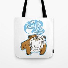 I'm a Bulldog...and I'm special Tote Bag