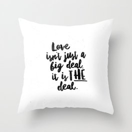 Love is the deal Throw Pillow